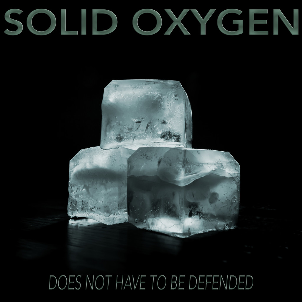 "well - it's at least partly ""solid oxygen"", right?  ;p by northy"