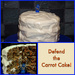 Defend the Carrot Cake!