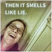 7th Dec 2017 - Then it smells like lie
