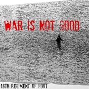 7th Jul 2018 - War is not good
