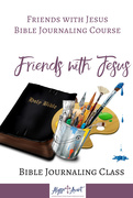 7th Feb 2019 - Friends-with-Jesus-Bible-Journaling-Course