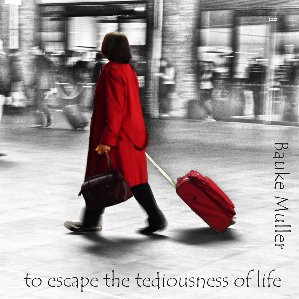 To escape the tediousness of life by shannejw