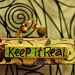 Keep it Real by dora