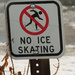 no ice skating sign