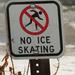 no ice skating sign