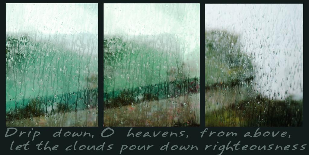 Drip down, O heavens by kali66