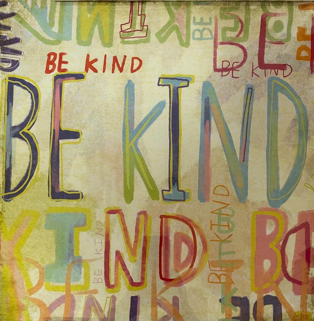 Be Kind by gardenfolk
